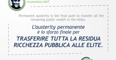 L'austerity permanente è lo sforzo finale per trasferire tutta la ricchezza pubblica alle élite - Mike Norman