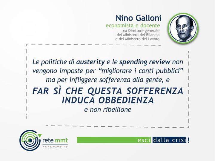"""Le politiche di austerity e le spending review non vengono imposte per """"migliorare i conti pubblici"""" ma per infliggere sofferenza alla gente, e far sì che questa sofferenza induca obbedienza e non ribellione - Nino Galloni"""