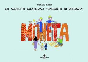 La moneta moderna spiegata ai ragazzi - Stefano Sanna (Copertina)