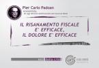 Il risanamento fiscale è efficace, il dolore è efficace - Pier Carlo Padoan