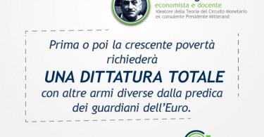 Prima o poi la crescente povertà richiederà UNA DITTATURA TOTALE con altre armi diverse dalla predica dei guardiani dell'Euro. - Alain Parguez