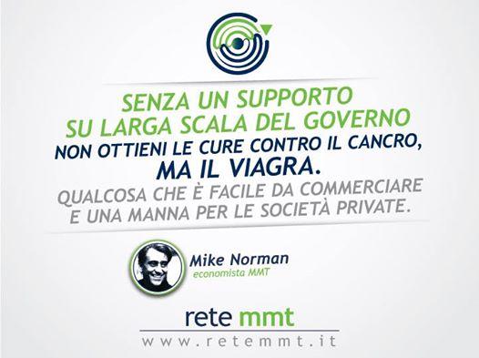 Senza un supporto su larga scala del Governo non ottieni le cure contro il cancro, ma il Viagra. Qualcosa che è facile da commerciare e una manna per le società private. - Mike Norman