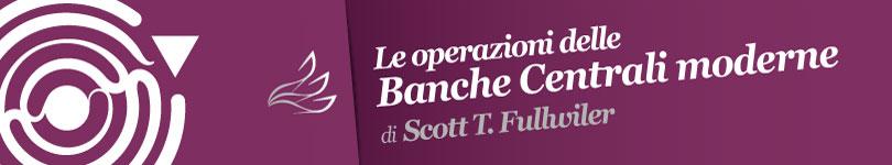 Le operazioni delle Banche Centrali moderne - Scott T. Fullwiler (banner)