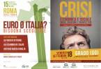 """""""Euro o Italia?"""" (Roma) e """"Crisi economica e sociale"""" (Grado)"""