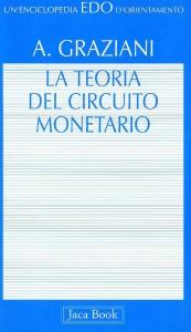La Teoria del Circuito Monetario - Augusto Graziani (Copertina)