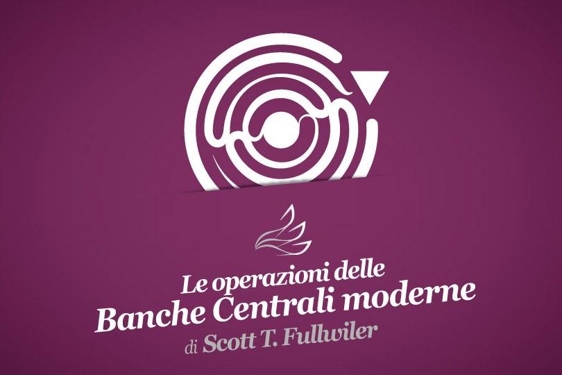 Le operazioni delle Banche Centrali moderne - Scott T. Fullwiler (pagina)