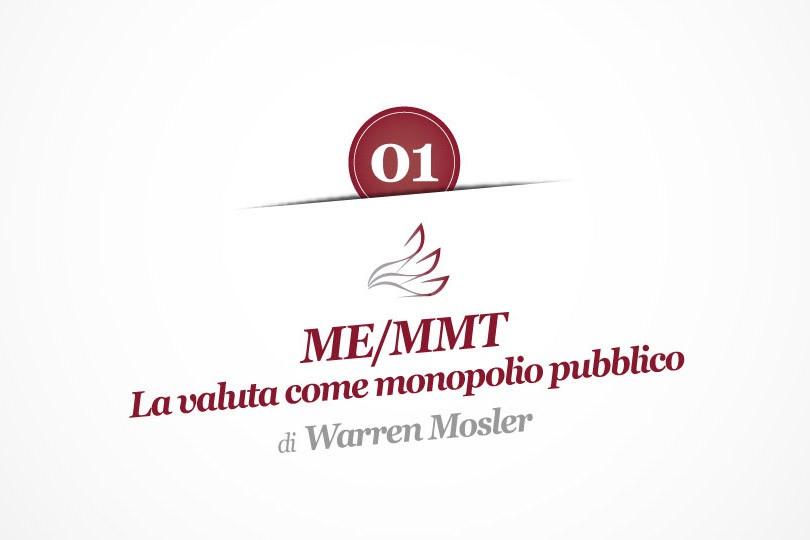 ME-MMT - La valuta come monopolio pubblico - Warren B. Mosler (pagina)