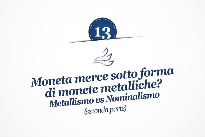 MMP Blog #13: Moneta-merce sotto forma di monete metalliche? Metallismo Vs Nominalismo, seconda parte
