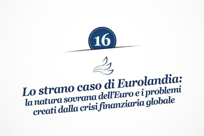 MMP Blog #16: Lo strano caso di Eurolandia: la natura non-sovrana dell'Euro e i problemi creati dalla Crisi Finanziaria Globale