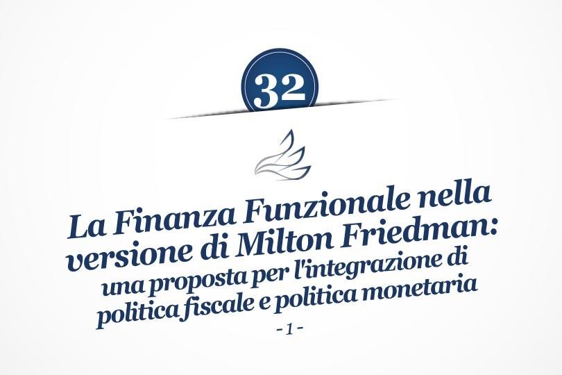 MMP Blog #32: La Finanza Funzionale nella versione di Milton Friedman: una proposta per l'integrazione di politica fiscale e politica monetaria (1)