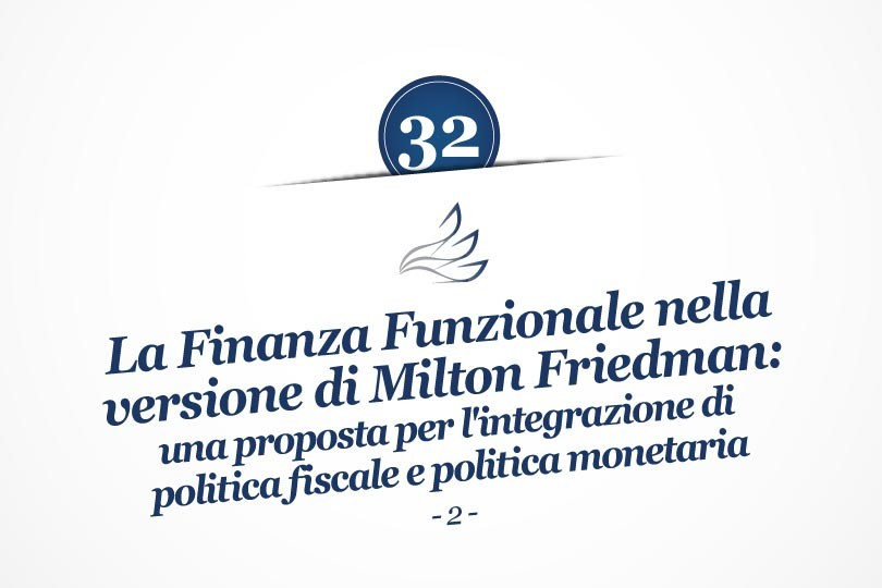 MMP Blog #32: La Finanza Funzionale nella versione di Milton Friedman: una proposta per l'integrazione di politica fiscale e politica monetaria (2)
