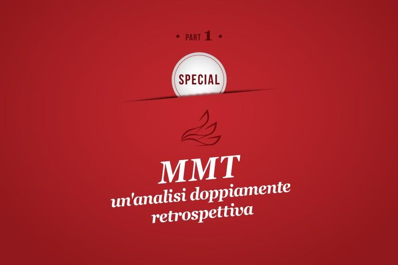 MMP Special 1: MMT: un'analisi doppiamente retrospettiva (Prima Parte)