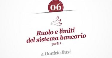 Ruolo e limiti del sistema bancario (Prima parte)