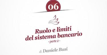 Ruolo e limiti del sistema bancario (Seconda parte)