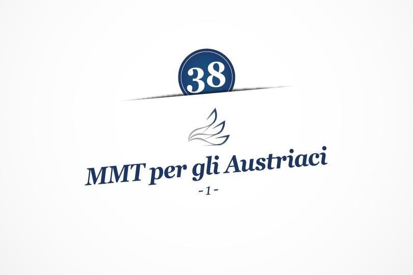 MMP Blog #38: MMT per gli Austriaci (prima parte)