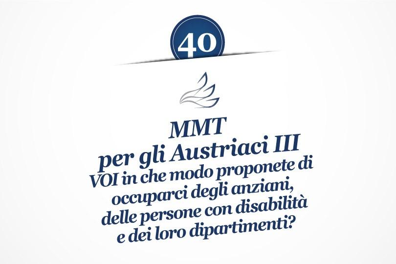 MMP Blog #40: MMT per gli Austriaci III: VOI in che modo proponete di occuparci degli anziani, delle persone con disabilità e dei loro Dipartimenti?