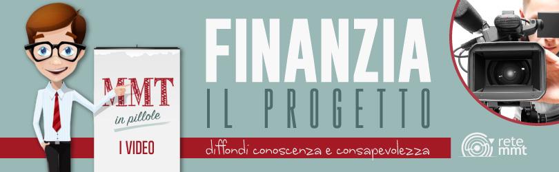 MMT in pillole video - Finanzia il progetto!