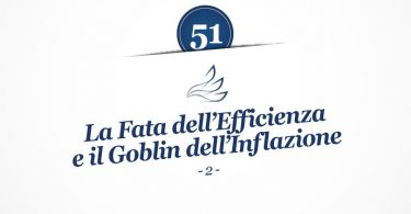 MMP Blog #51: La Fata dell'Efficienza e il Goblin dell'Inflazione (2)
