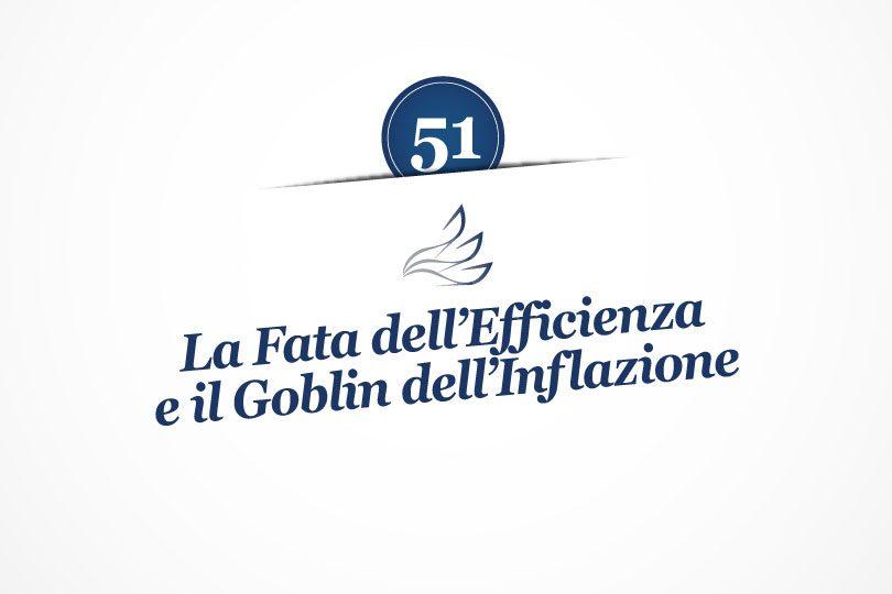 MMP Blog #51: La Fata dell'Efficienza e il Goblin dell'Inflazione
