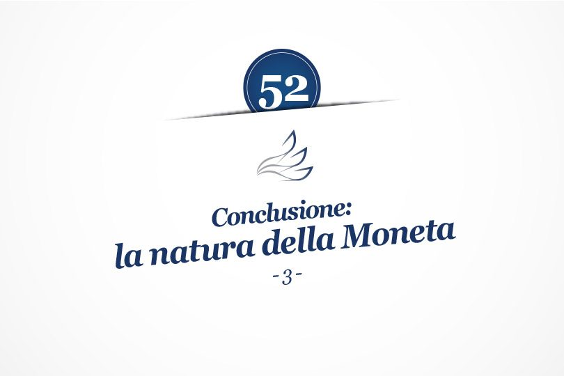 MMP Blog #52: Conclusione: la natura della Moneta (3)