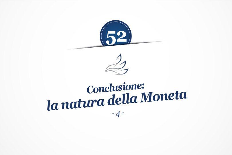 MMP Blog #52: Conclusione: la natura della Moneta (4)
