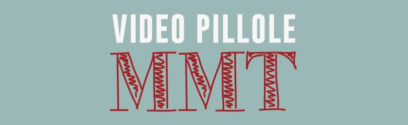 Video pillole MMT