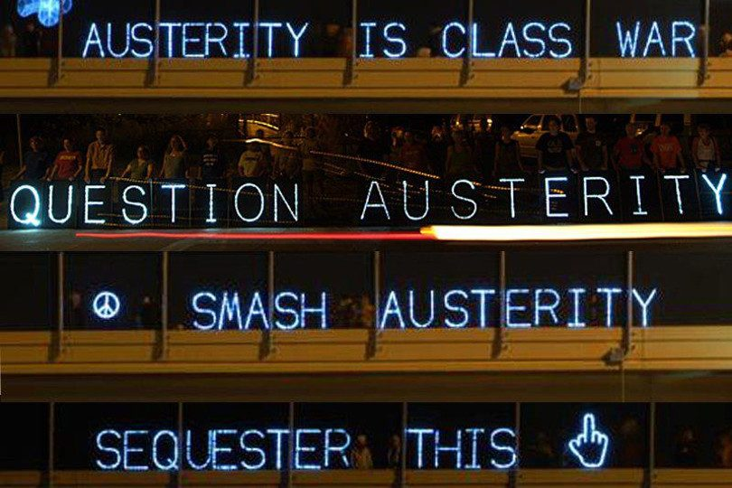 Austerity is class war - Question austerity - Smash austerity - Sequester this
