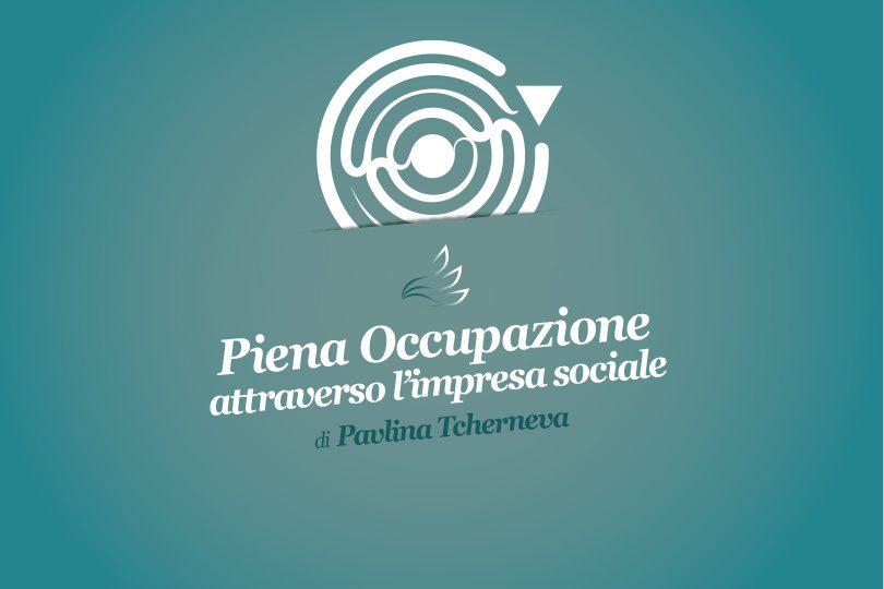 Piena occupazione attraverso l'impresa sociale