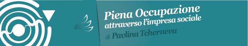 Piena occupazione attraverso l'impresa sociale - P. Tcherneva (banner)