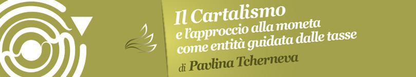 Il Cartalismo e l'approccio alla moneta come entità guidata dalle tasse - P. Tcherneva (banner)