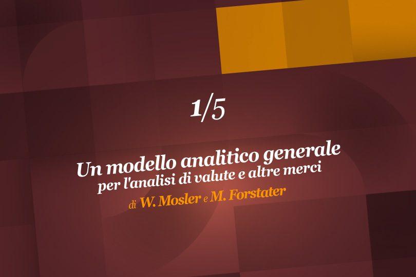 Un modello analitico generale per l'analisi di valute e altre merci (1ª parte)