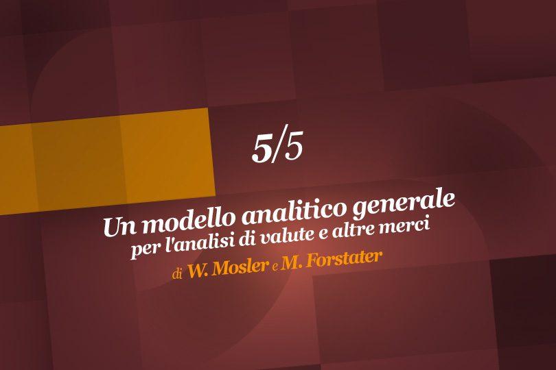 Un modello analitico generale per l'analisi di valute e altre merci (5ª parte)