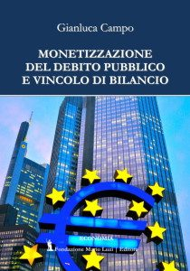 Monetizzazione del debito pubblico e vincolo di bilancio - Gianluca Campo (Copertina)