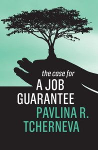 The Case for a Job Guarantee Pavlina Tcherneva (Copertina)