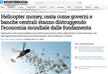 Helicopter money, ossia come governi e banche centrali stanno distruggendo l'economia mondiale dalle fondamenta