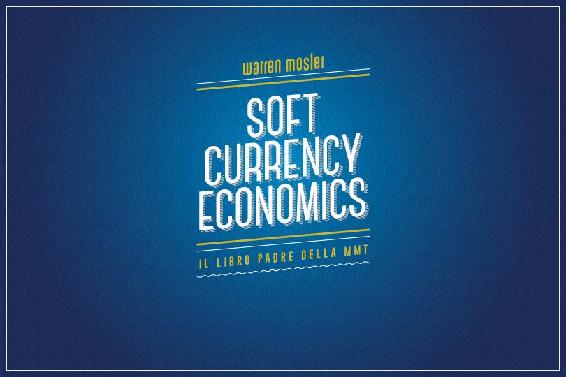 Soft Currency Economics – Warren B. Mosler
