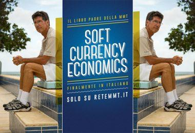 Soft Currency Economics. Dove tutto ebbe inizio