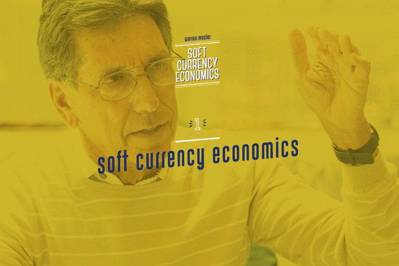 Soft Currency Economics