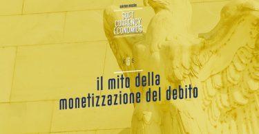 Il mito della monetizzazione del debito