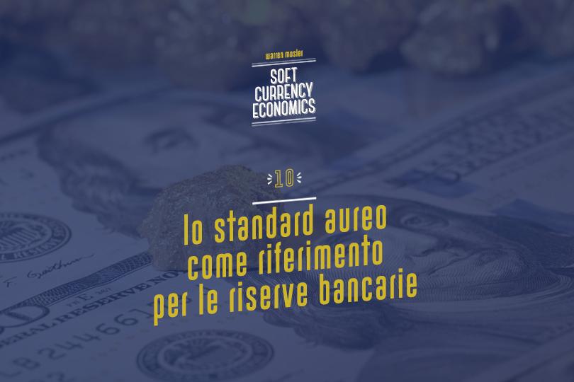 Lo standard aureo come riferimento per le riserve bancarie