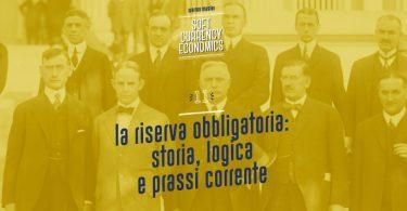 La riserva obbligatoria: storia, logica e prassi corrente