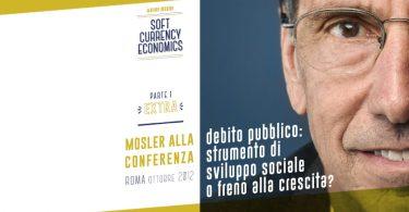 """Mosler alla conferenza """"Debito Pubblico: Strumento di sviluppo sociale o freno alla crescita?"""" - Roma, ottobre 2012 (1ª parte)"""