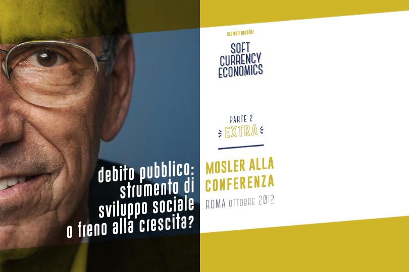 """Mosler alla conferenza """"Debito Pubblico: Strumento di sviluppo sociale o freno alla crescita?"""" - Roma, ottobre 2012 (2ª parte)"""
