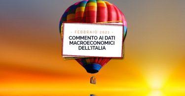 Commento ai dati macroeconomici dell'Italia – Febbraio 2021