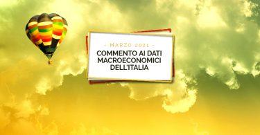 Commento ai dati macroeconomici dell'Italia – Marzo 2021